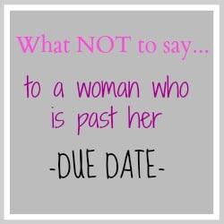 Past Due Date Pregnancy Pregnancy Past The Due Date