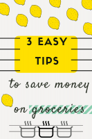 3 Easy Tips to Save Hundreds on Groceries